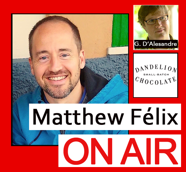 """Matthew Félix on Air"" video podcast with Dandelion Chocolate's Greg D'Alesandre"