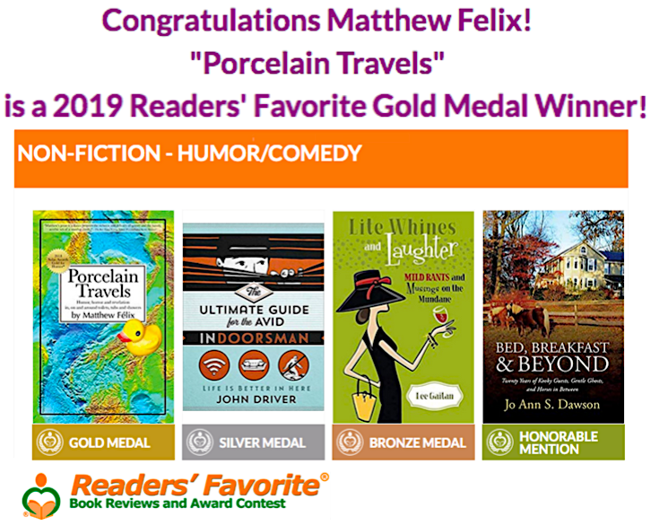 """Writer Matthew Félix's latest humor and travel stories book """"Porcelain Travels"""" received Gold for Humor in the 2019 Readers' Favorite Book Awards."""