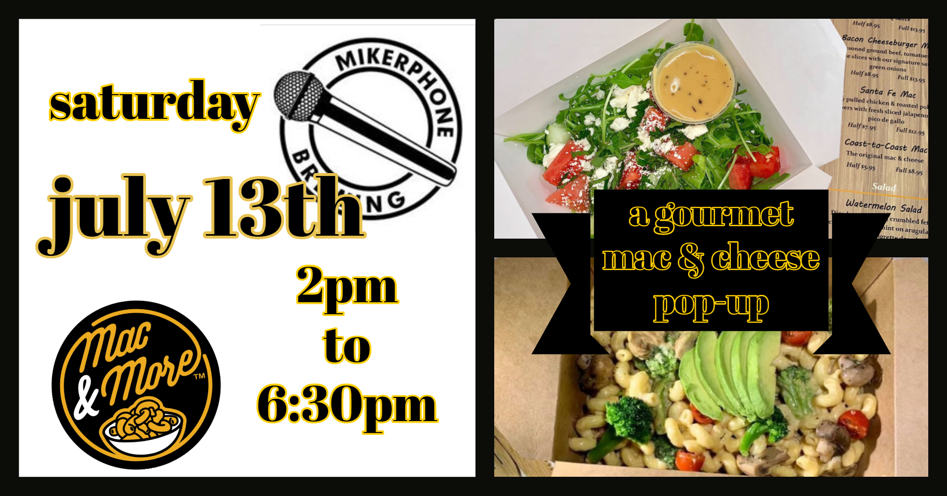 Saturday July 13th from 2-6:0pm. Serving gourmet mac & cheese and salads. Cash or credit accepted!