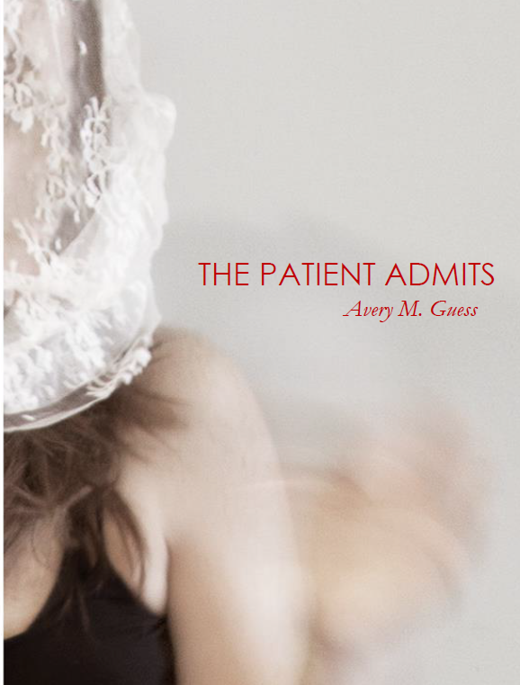 - Purchase The Patient Admitsfrom Dancing Girl Press.