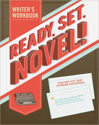 Ready. Set. Novel! - Lindsey Grant