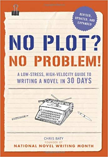 No Plot? No Problem! - Chris Baty
