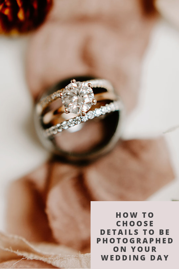 How To Choose Details to be Photographed on Your Wedding Day