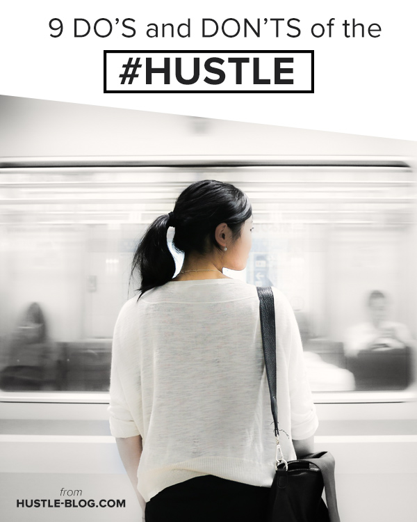 9 DO's and DON'Ts of the Hustle || Hustle-Blog.com