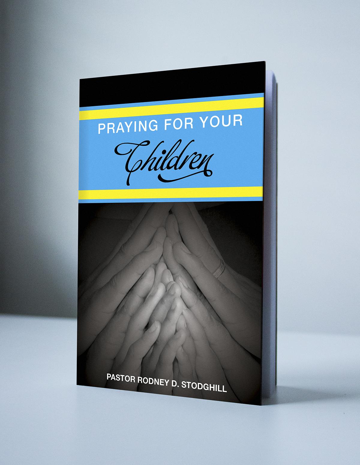 PRAYING FOR YOUR CHILDREN - PASTOR RODNEY D. STODGHILL