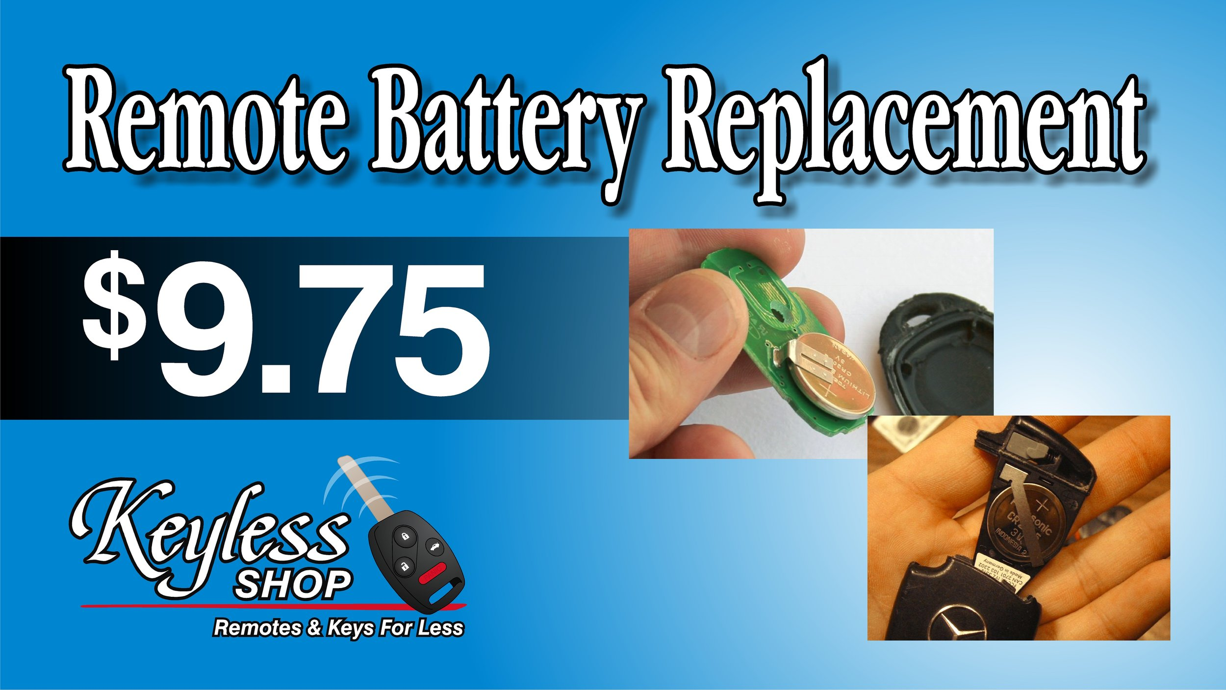 Key fob battery replacement available at any Keyless Shop at Sears location. Not near any of our locations? Don't worry, we can mail you correct battery for your key with battery replacement instructions for only $14.75. Purchase comes with two batteries. Call now 800-985-9531