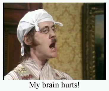monty python - brain hurts.jpg