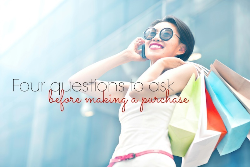 four questions to ask before making a purchase.jpg