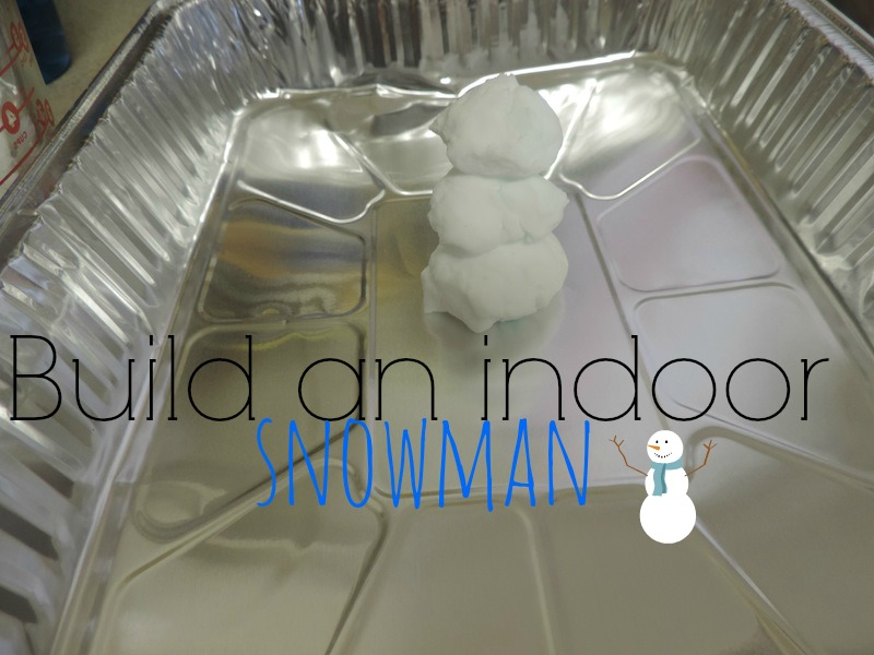 snow man Indoor Activities to keep a toddler happy and busy.JPG