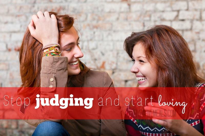 stop judging and start loving .jpg