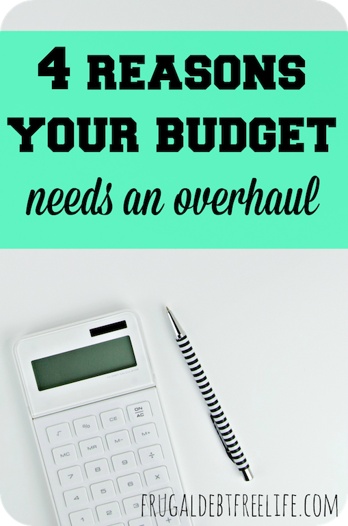 four reasons your budget needs an overhaul get out of debt and stay out of debt how to be debt free.png