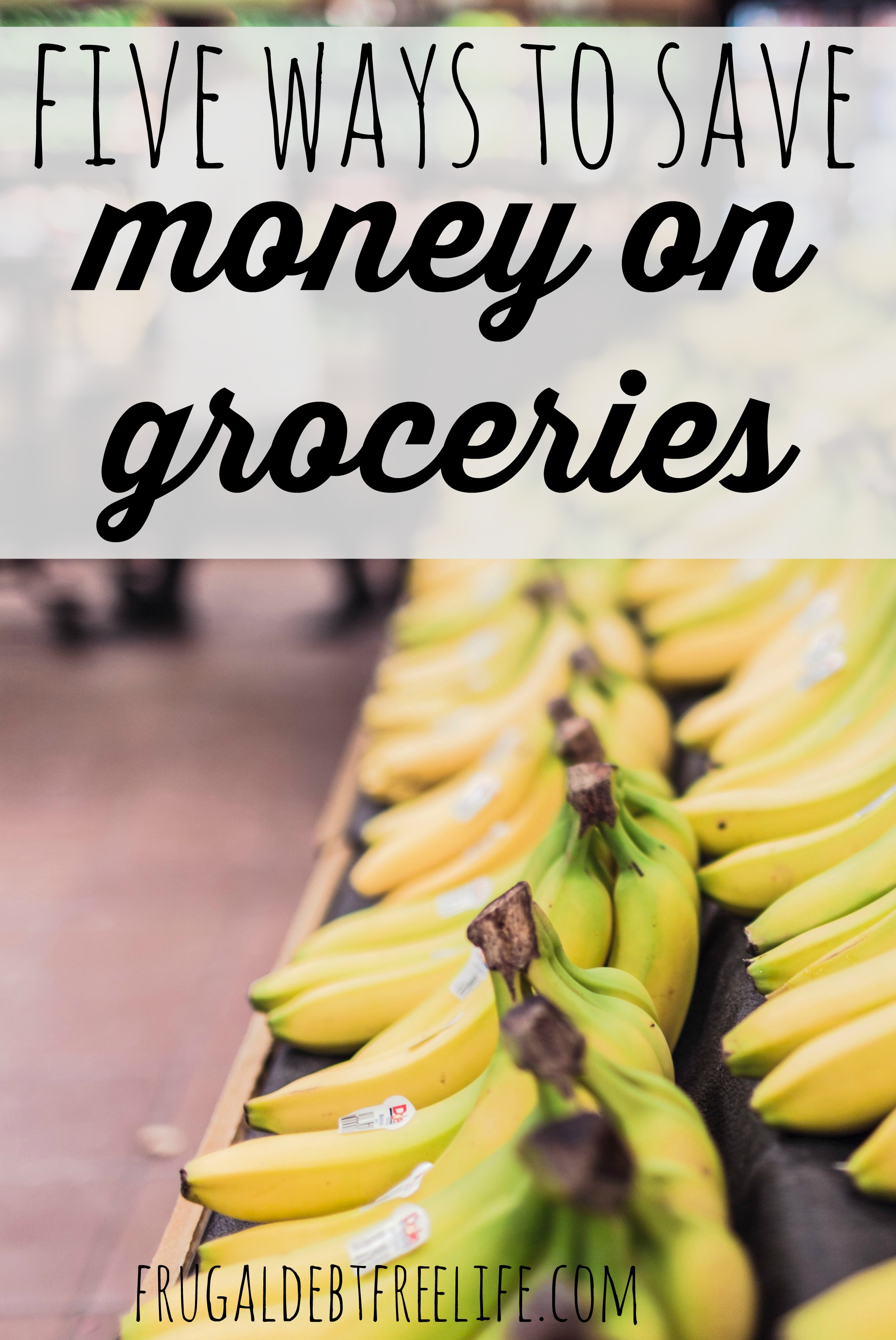 five ways to save money on groceries.jpg