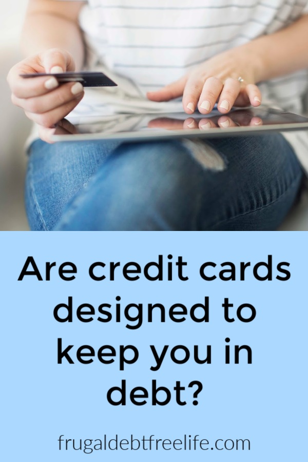 Are credit cards designed to keep you in debt.png