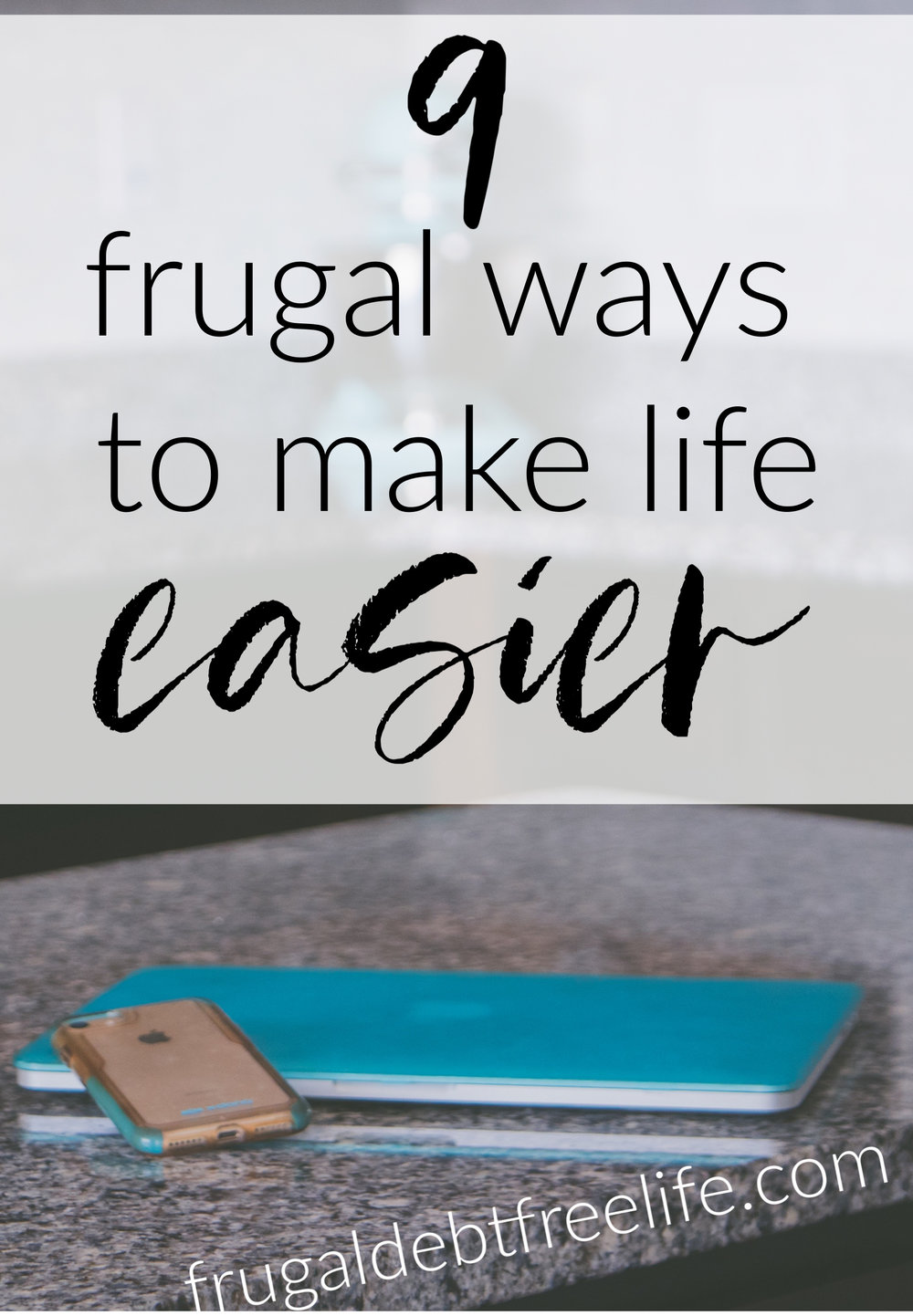 9 frugal ways to instantly make life easier and save money.jpg