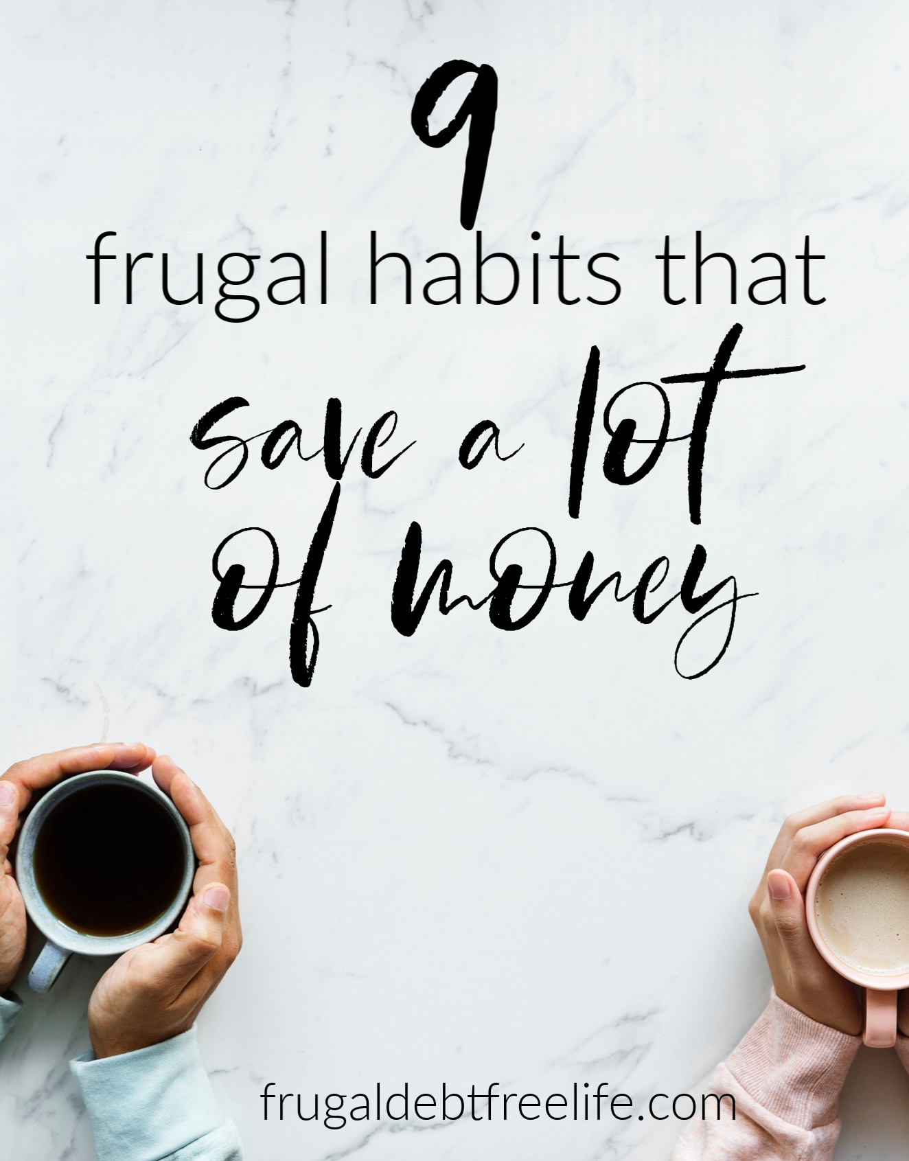 9 frugal habits that save a lot of money.jpg