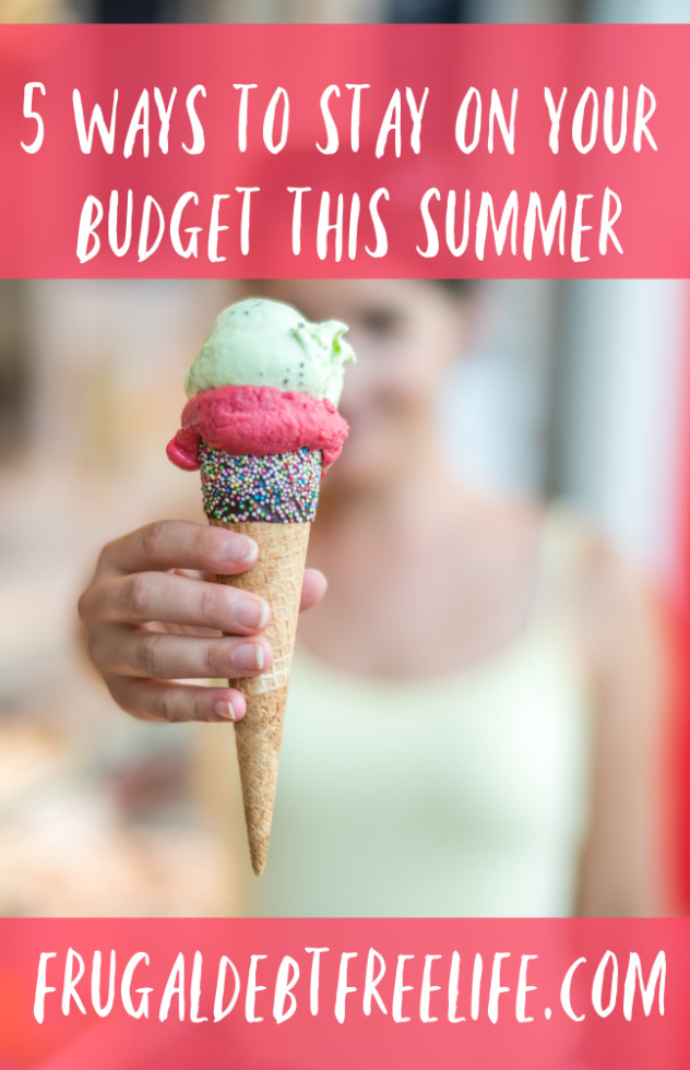 5 tips to stay on budget during the summer- Have your most frugal and fun summer ever.jpg