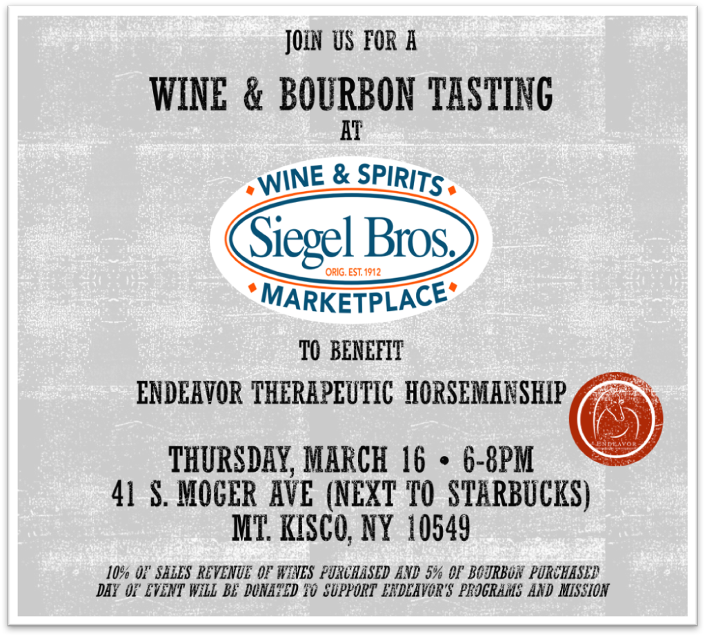 Join us at Siegel Brothers Wine & Spirits to taste delicious wines and bourbons and enjoy hors d'oeuvres prepared by Siegel Brothers Marketplace! 10% of sales revenue of wines purchased and 5% of bourbon purchased day of the event will be donated to support Endeavor's programs and mission. Thank you, Siegel Brothers !