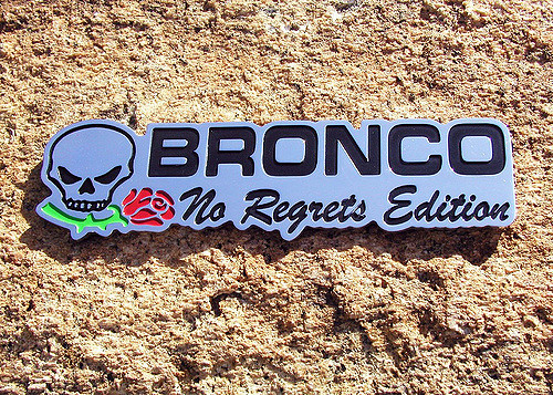 Bronco No Regrets Edition