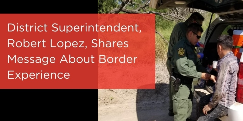 district-superintendent-shares-message-about-border-experience.jpg