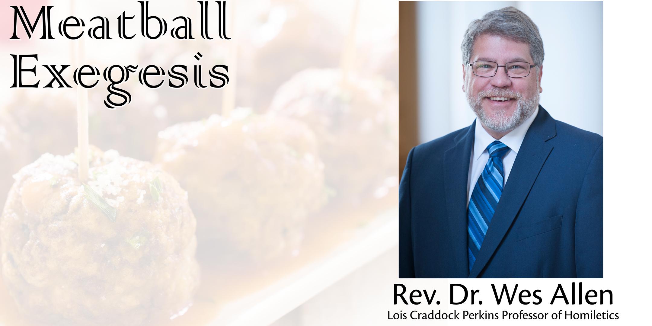 Rev-Dr-Wes-Allen-Meatball-Exegesis.jpg
