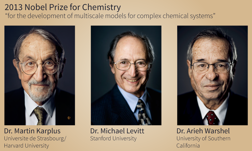 Figure 1. Dr. Martin Karplus, Dr. Michael Levitt, and Dr. Arieh Warshel were jointly awarded the Nobel Prize for Chemistry in 2013