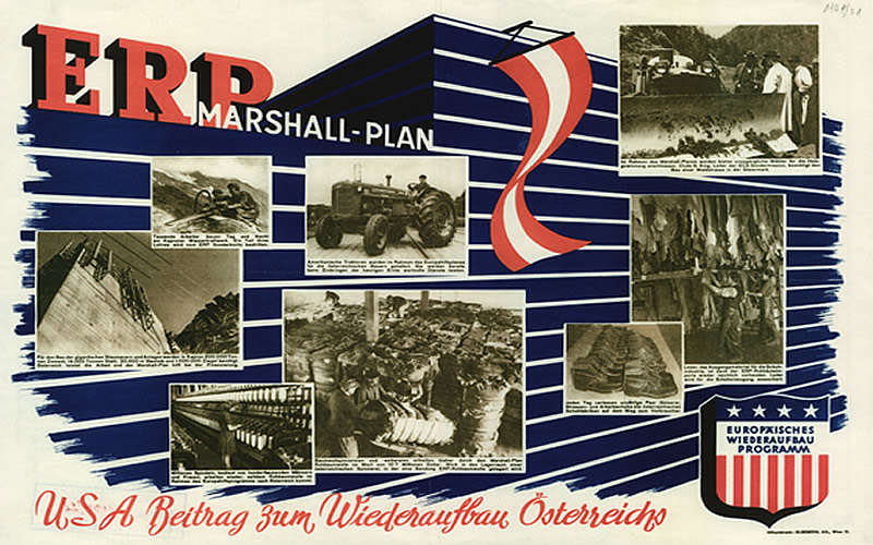 This poster depicts examples of the U.S. contribution to the rebuilding of Austria: Marshall Plan funds partially paid for the wages of workers building the power plant in Kaprun; supported Austrian industries through the importation of raw materials for factories; and helped with the building of infrastructure. (Österreichische Nationalbibliothek)