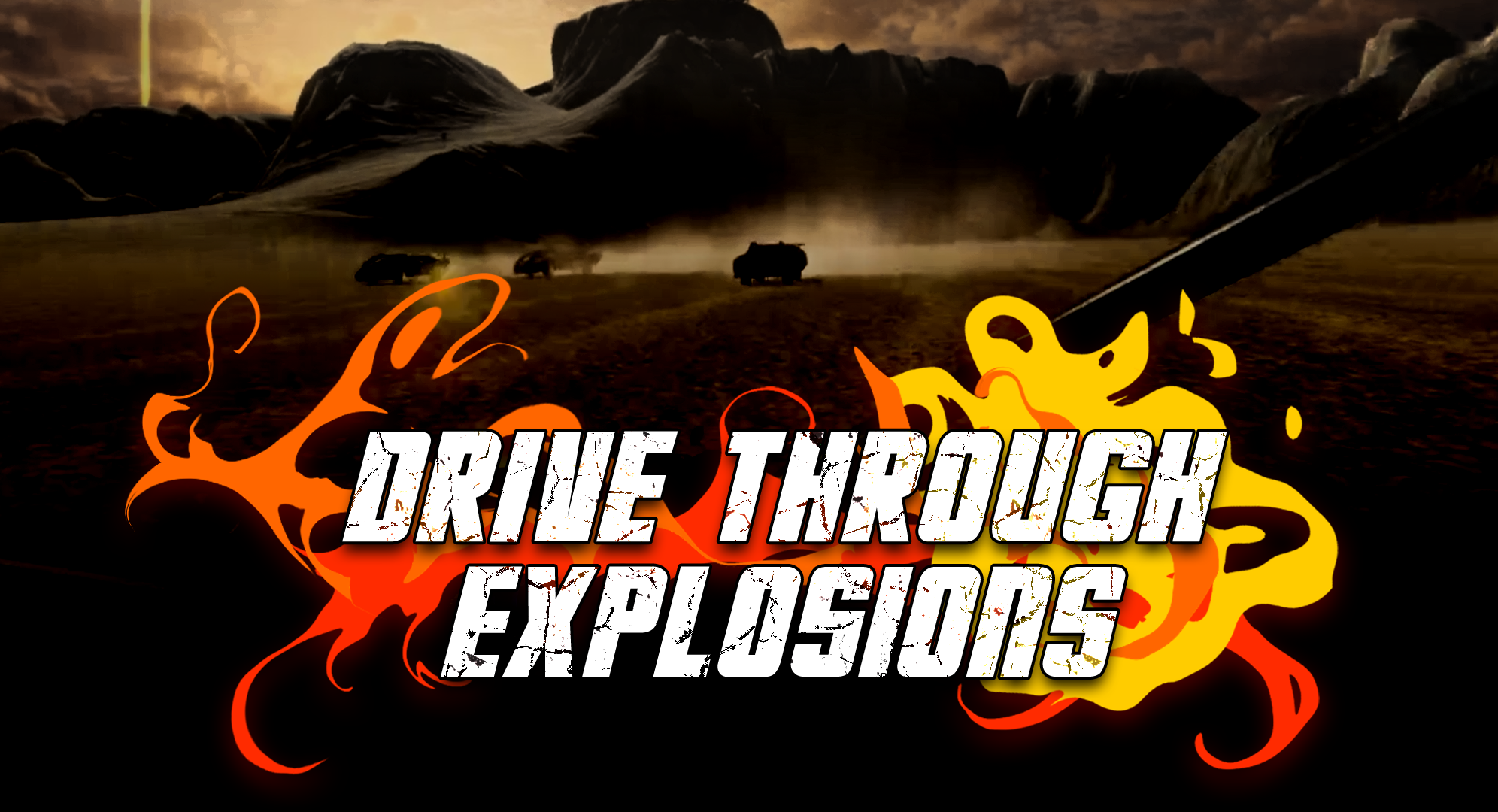 Drive Through Explosions Banner