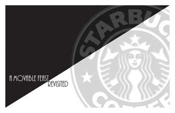 STARBUCKS: A MOVABLE FEAST REVISITED