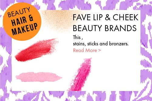 DIY fave glosses, stains, sticks and bronzers