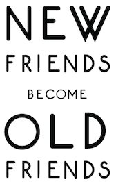 New Friends Become Old Friends