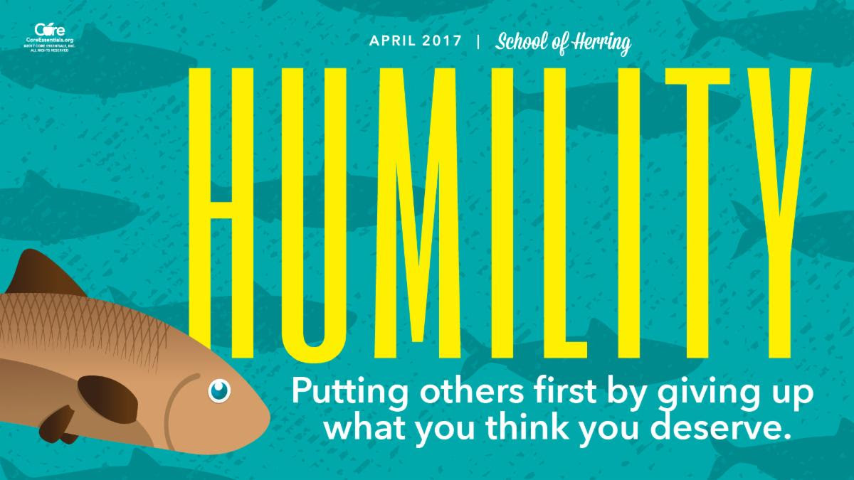 Humility is our Core Essentials Virtue for April!