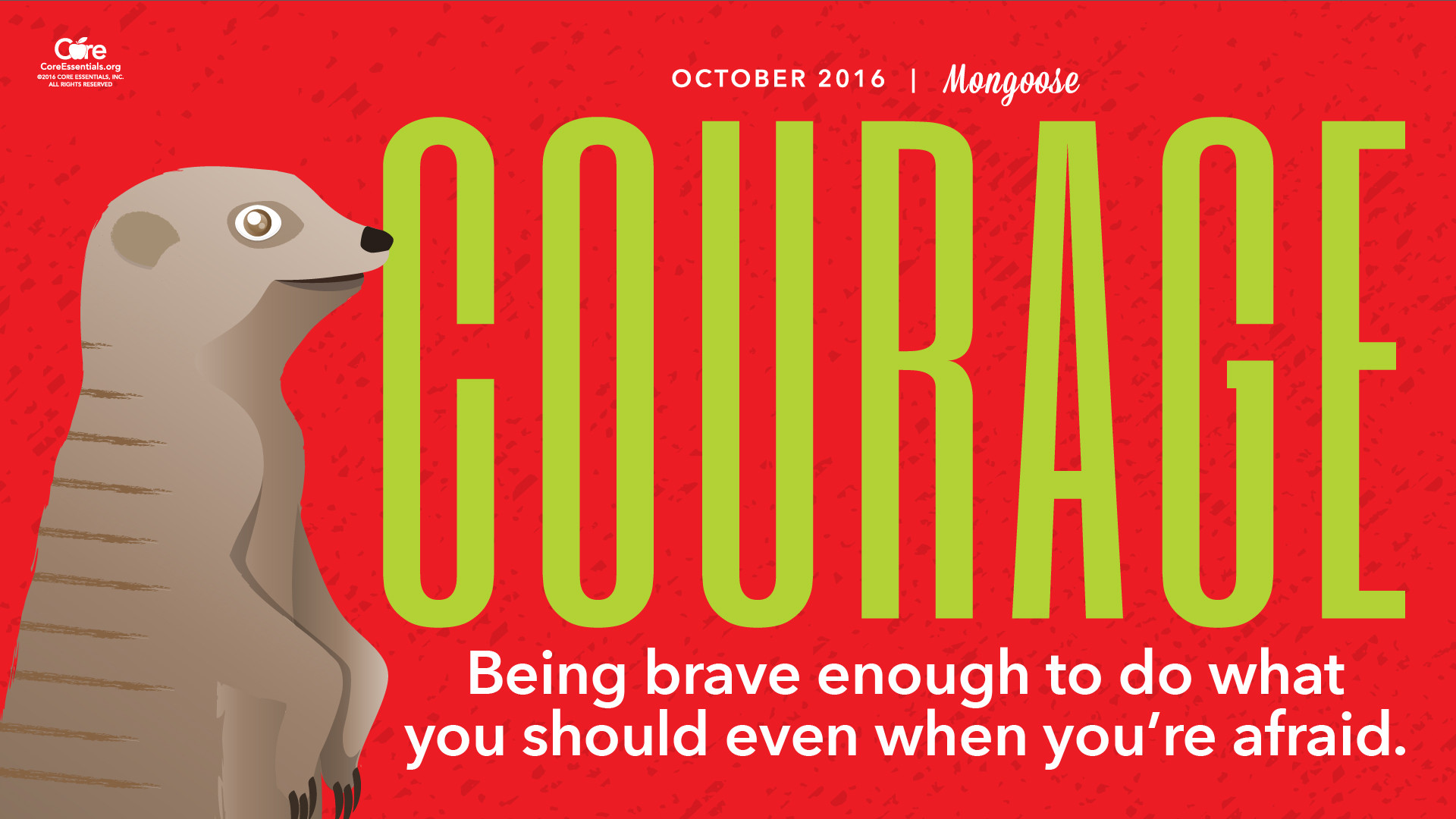 Octobers Core Essential is: Courage