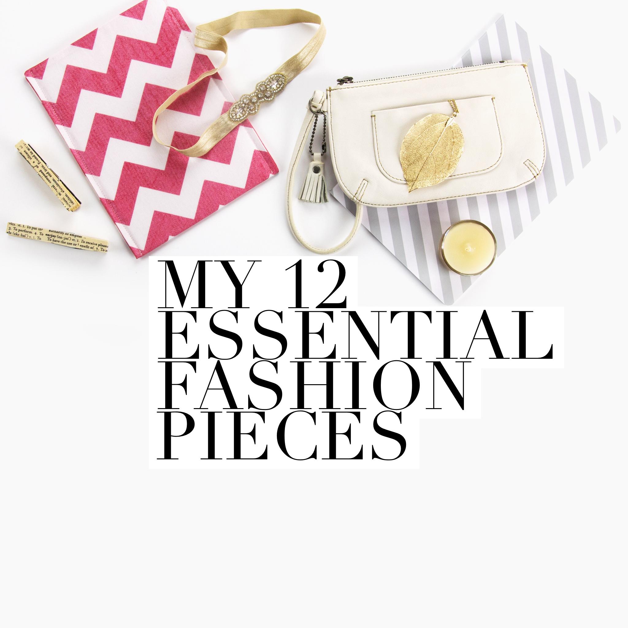 My 12 Essential Fashion Pieces
