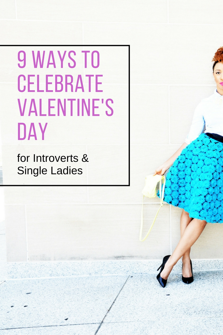 9 ways to celebrate valentine's day for introverts and single ladies-2.jpg