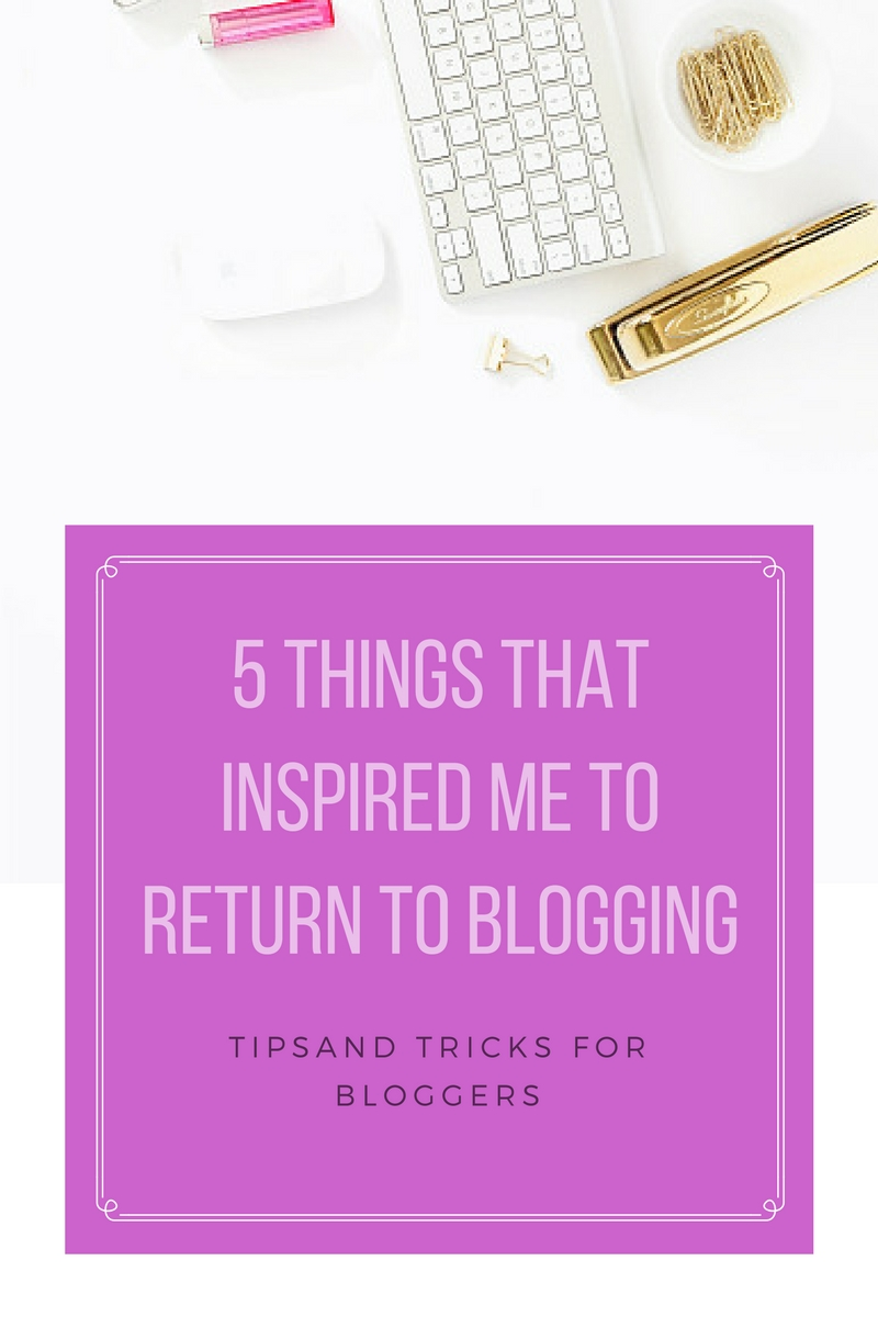 5 things that inspired me to return to blogging
