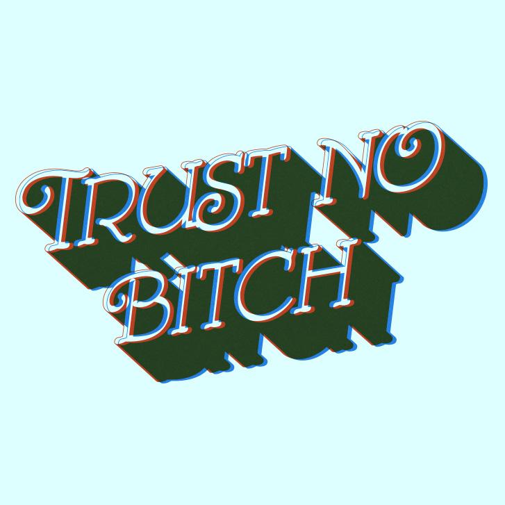 trustnobitch.jpg