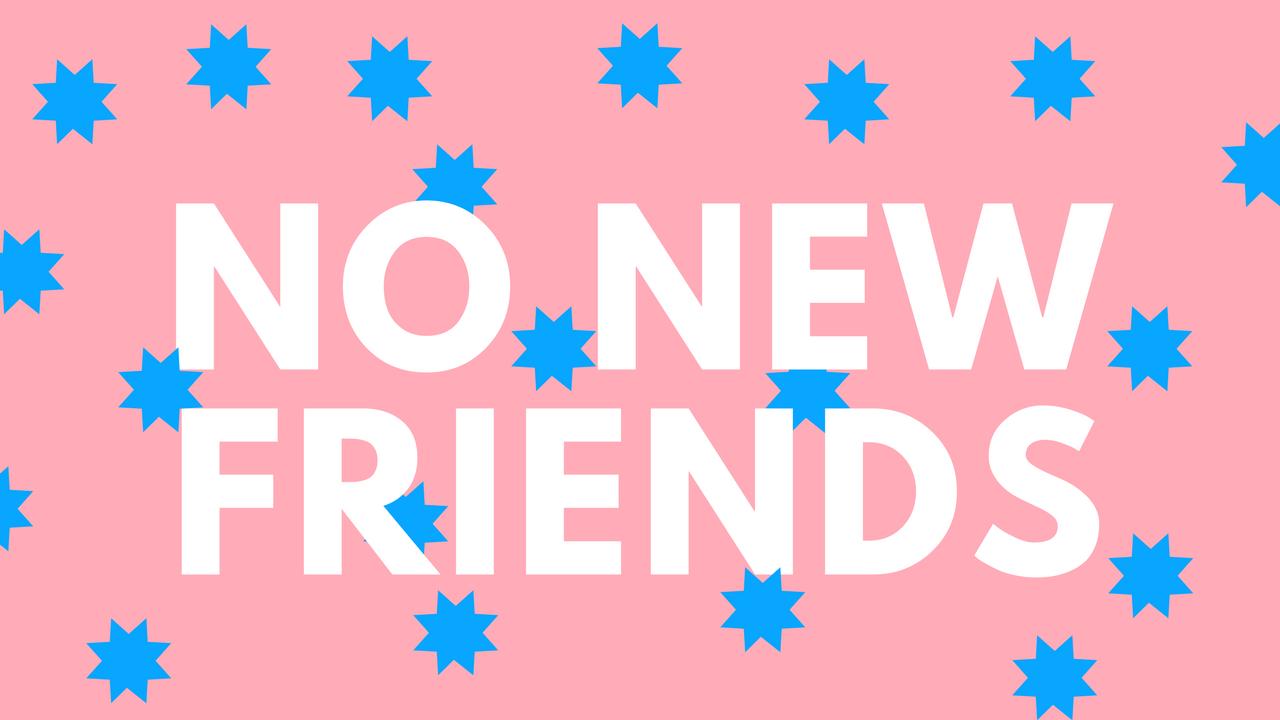 No New Friends