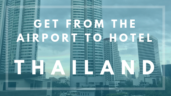 Get from the airport to hotel thailand