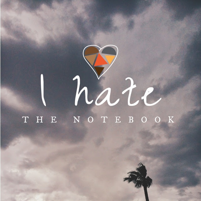 i hate the notebook
