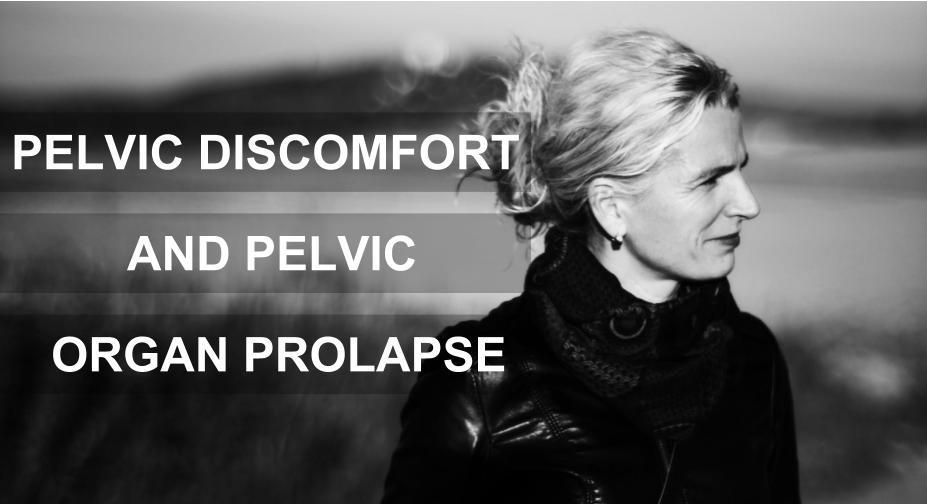 PELVIC DISCOMFORT & PELVIC FLOOR PROLAPSE.jpg