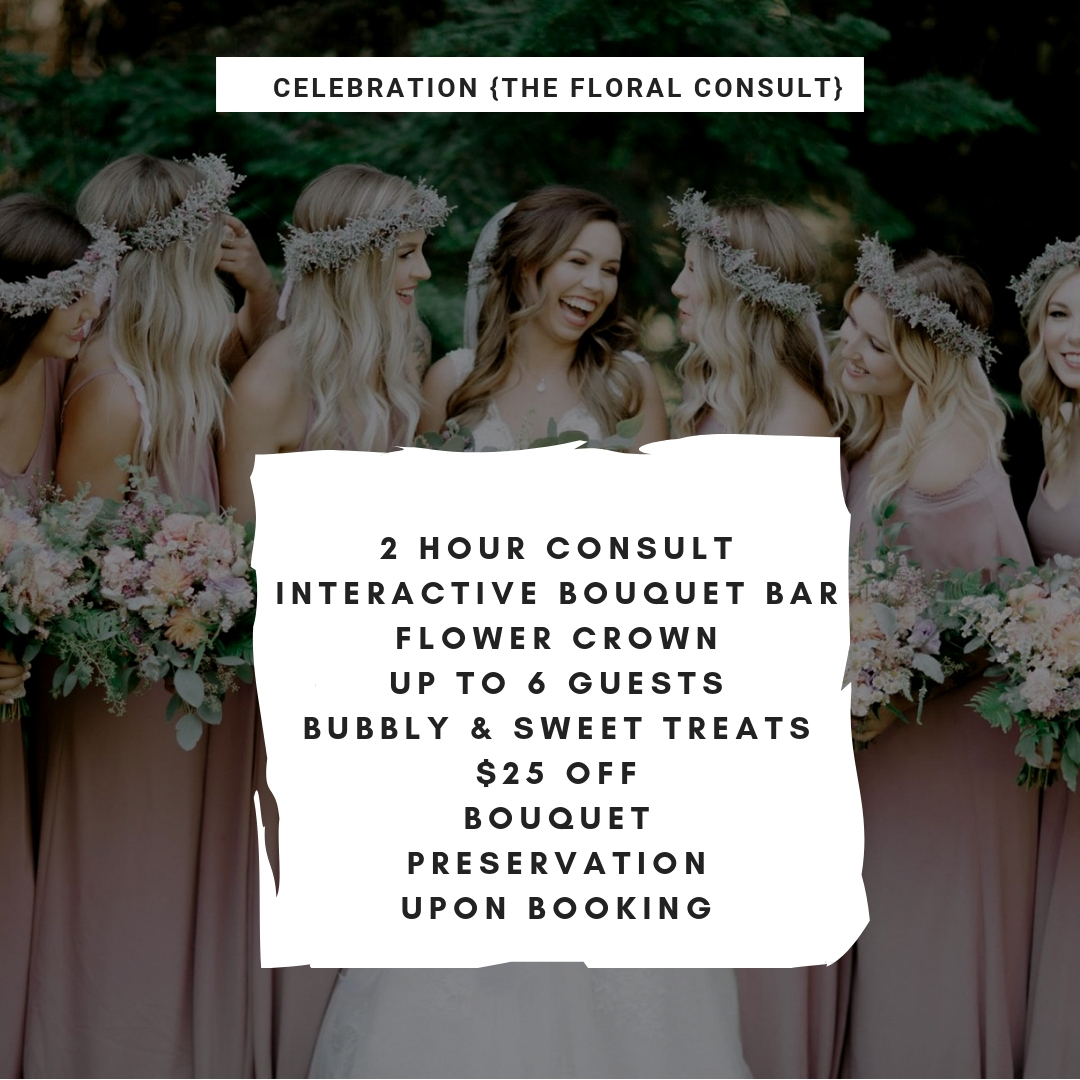 2 hour ConSuLtinteractive Bouquet barFlower croWnup to 6 guestsBubbly & Sweet Treats$25 off bouquet preservation upon booking.jpg