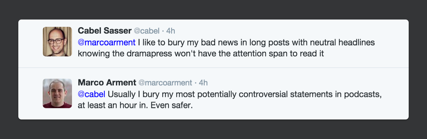 While Cabel Sasser of Panic is proud to hide his  criticism in dense blog posts, Marco Arment of Instapaper and Overcast prefers to package his criticism in hard-to-reach places like podcasts.