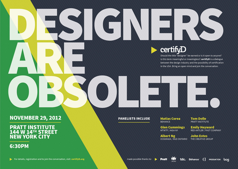 In recent years there have been conferences dedicated to discussing   regulation and licensure   of the design practice.