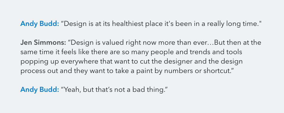 Andy Budd is ever-optimistic about the state of the design industry.