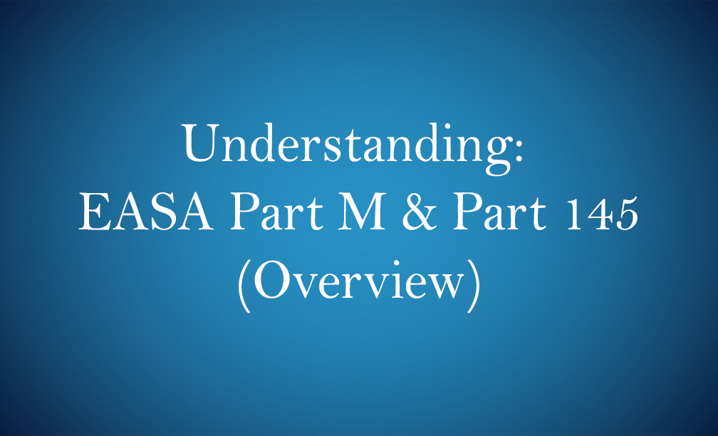 EASA Part M and Part 145