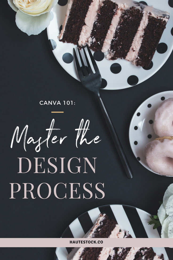 Haute Stock's Canva 101: How-to Master the Design Process! Click to see more!