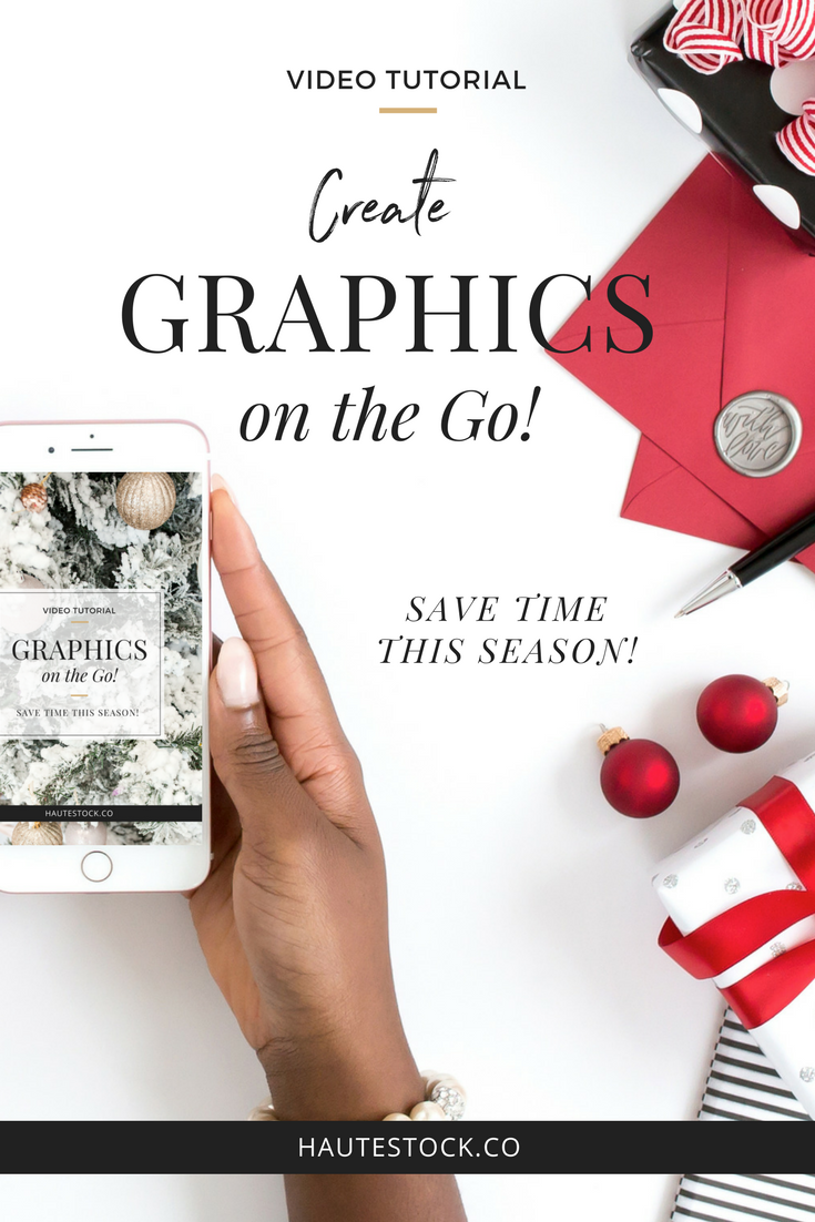 The holiday seasons can be quite hectic! Click here to watch Haute Stock's video tutorial for how to create graphics on the go for all the time-saving tips!