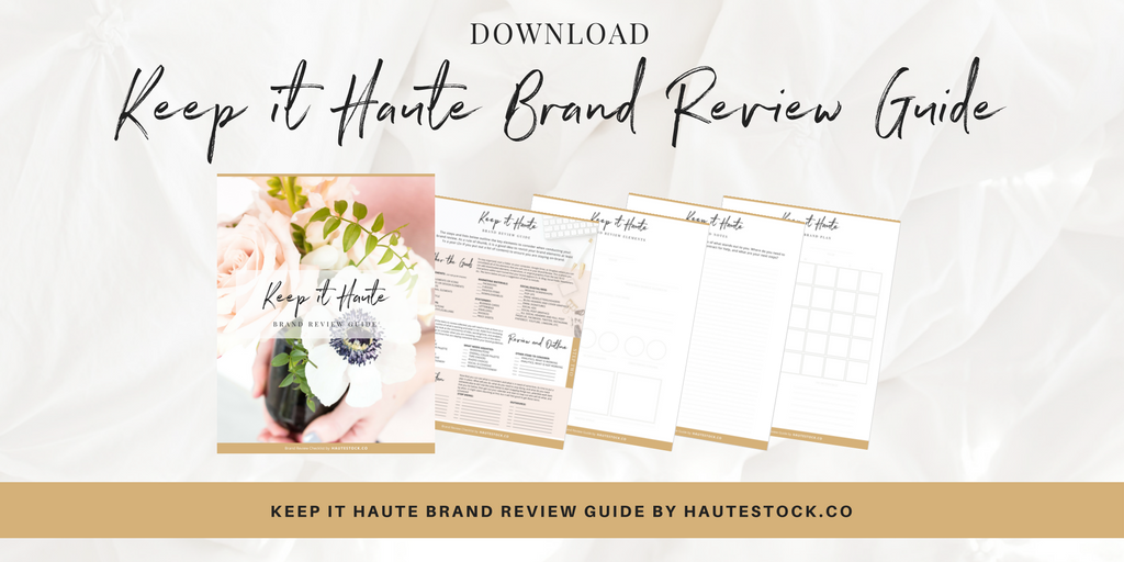 Download the Haute Brand Review Guide here and follow along with Haute's effective brand review here!