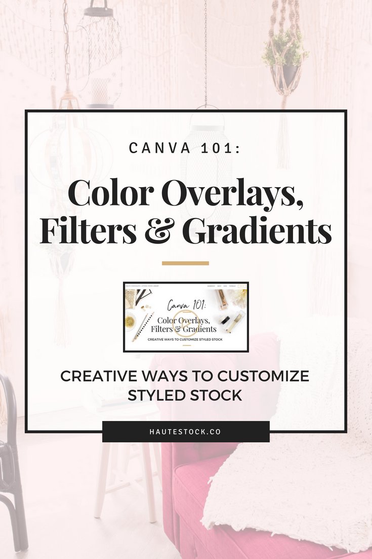 Watch for a step-by-step video tutorial using Haute Chocolate Styled Stock Photos and Canva showing you how to create customized graphics with overlays, filters and gradients.