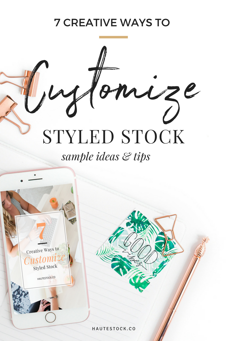 Haute Stock's 7 Creative Ways to Customize Stock Photography for your Brand!